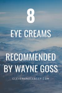 Wayne Goss - 8 Eye Creams that Work