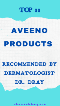The best aveeno products - Dermatologist Dr. Dray