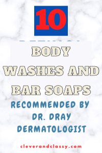 TOP 10 BODY WASHES AND BAR SOAPS - DR. DRAY