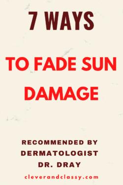 DERMATOLOGIST DR DRAY - 7 WAYS TO FADE SUN DAMAGE